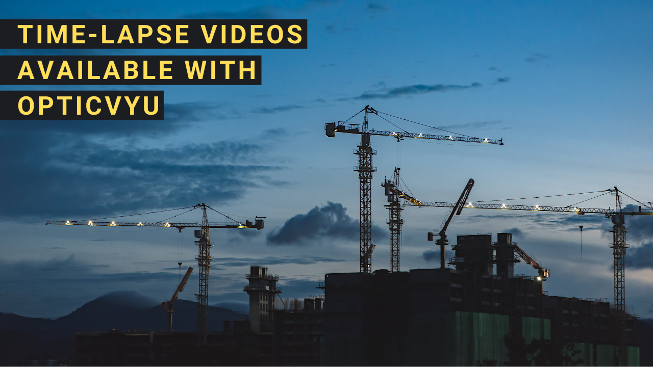 Time-lapse Videos Available With OpticVyu